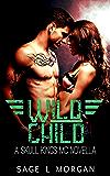 Wild Child (Skull Kings MC Novella Series Book 3)