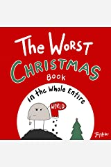 The Worst Christmas Book in the Whole Entire World: A funny and silly children's book for kids and parents about Christmas. (Entire World Books) Kindle Edition