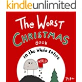 The Worst Christmas Book in the Whole Entire World: A fun and silly children's book for kids and adults about Christmas. (Ent