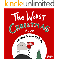The Worst Christmas Book in the Whole Entire World: A fun and silly children's book for kids and adults about Christmas…