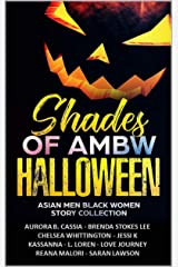 Shades of AMBW Halloween: Asian Men Black Women Story Collection Kindle Edition