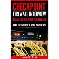 CHECKPOINT FIREWALL : Checkpoint Firewall Interview Questions And Answers : Face The Interview With Confidence