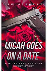 Micah Goes On a Date: A Micah Reed Thriller Short Story Kindle Edition