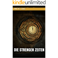 Die strengen Zeiten (German Edition)