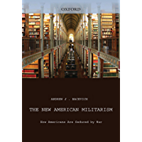 The New American Militarism: How Americans Are Seduced by War (English Edition)