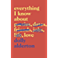 Everything I Know About Love: The Top Ten Bestseller