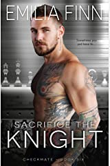 Sacrifice The Knight (Checkmate Series Book 6) Kindle Edition