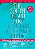 The South Beach Diet: Good Fats Good Carbs Guide