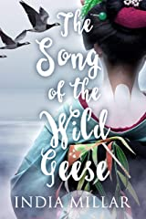 The Song of the Wild Geese (The Geisha Who Ran Away Book 1) Kindle Edition