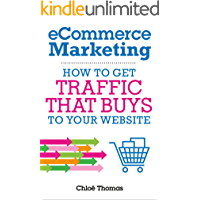 eCommerce Marketing: How to Get Traffic That BUYS to your Website
