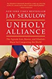 Unholy Alliance: The Agenda Iran, Russia, and Jihadists Share for Conquering the World