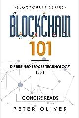Blockchain 101: Distributed Ledger Technology (DLT) (Book1) Kindle Edition