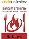 Low Carb Cookbook: 21 Quick And Easy Recipes To Torch Your Belly Fat, Build Muscle and start living healthy (Cookbook, Healthy, Fit lifestyle, Special ... Breakfast, Lunch, Dinner, Weight loss plan)