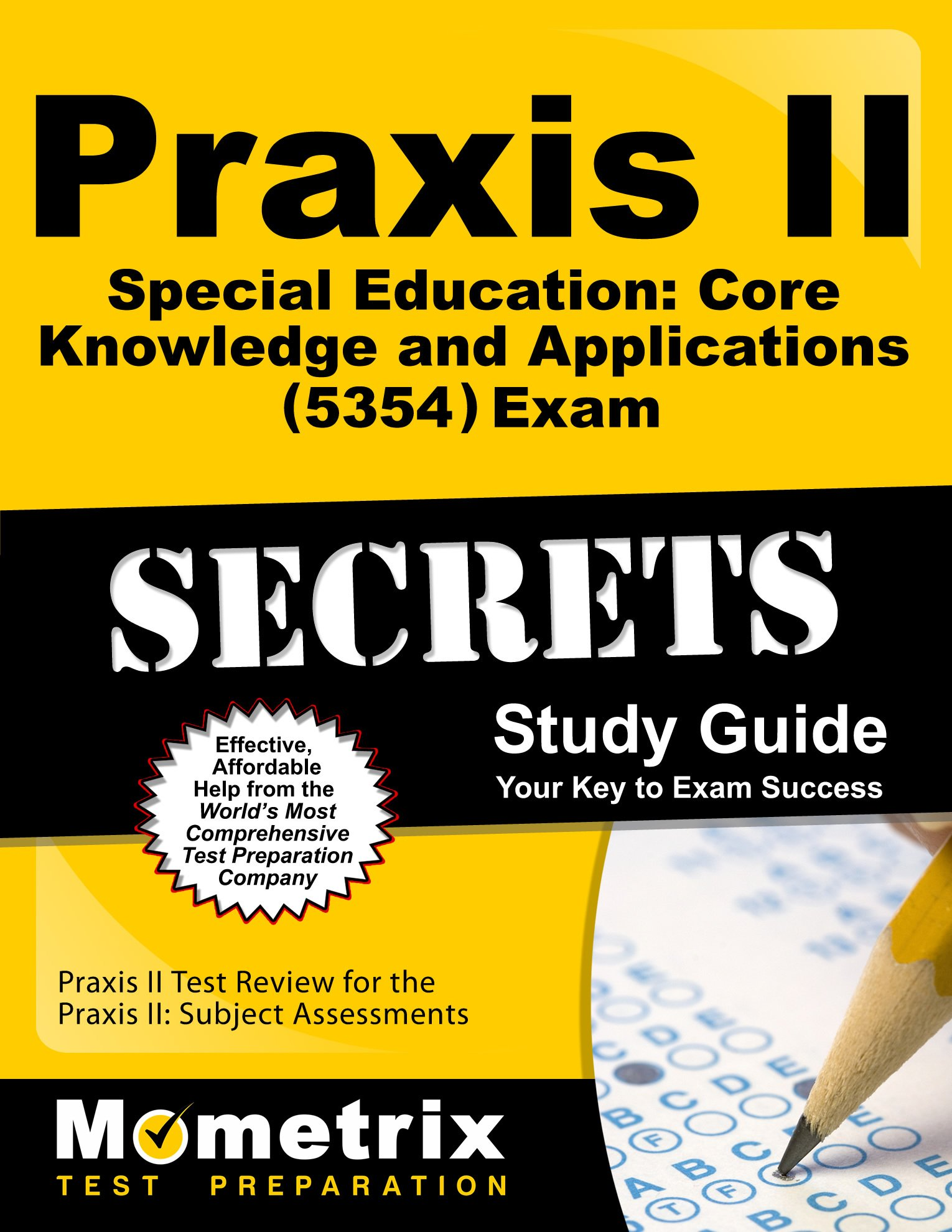 Praxis II Special Education: Core Knowledge and Applications (5354) Exam  Secrets Study Guide: Praxis II Test Review for the Praxis II: Subject  Assessments: ...