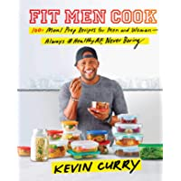 Fit Men Cook: 100+ Meal Prep Recipes for Men and Women--Always #healthyaf, Never Boring