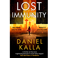 Lost Immunity: A thrilling novel that will keep you reading into the night (English Edition)