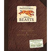 Encyclopedia Prehistorica Mega-Beasts