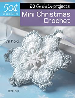 Mini christmas crochet twenty to make val pierce 9781844487400 50 cents a pattern mini christmas crochet 20 on the go projects fandeluxe Gallery