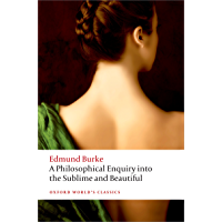 A Philosophical Enquiry into the Origin of our Ideas of the Sublime and the Beautiful (Oxford World's Classics)