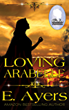 Loving Arabelle (Brides of Homestead Canyon Book 2)