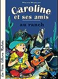 Caroline et ses amis au ranch (Petits brochés)