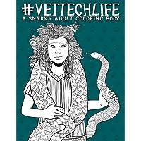 Vet Tech Life: A Snarky Adult Coloring Book