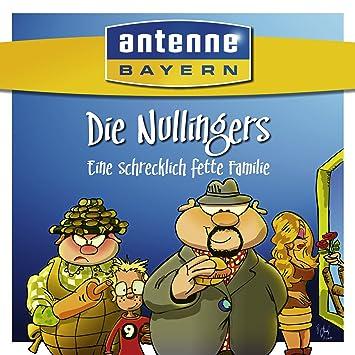 Antenne Bayern Die Nullingers Eine Schrecklich Fette Familie