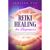 Reiki Healing for Beginners: The ultimate guide to learn mindfulness and self healing techniques, how to overcome anxiety and negative thoughts with spiritual awakening (English Edition)