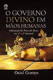 O Governo divino em mãos humanas: Liderança do Povo de Deus em 1º e 2º Samuel
