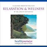 Meditation for Relaxation & Wellness Guided Meditation and Imagery with Healing Words and Soothing Music by Belleruth Naparstek from Health Journeys