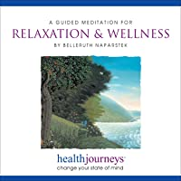Relaxation & Wellness: A Meditation for Relaxation & Wellness