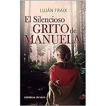 El silencioso grito de Manuela (Spanish Edition) Jan 20, 2016