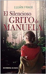 El silencioso grito de Manuela (Spanish Edition)