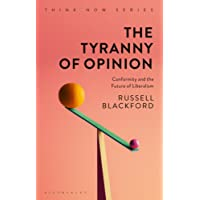 The Tyranny of Opinion: Conformity and the Future of Liberalism