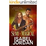 Semi-Magical: (Snarky paranormal romance) (Harper Hall Investigations Book 7)