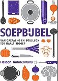 Soepbijbel: Van gazpacho en bouillon tot maaltijdsoep