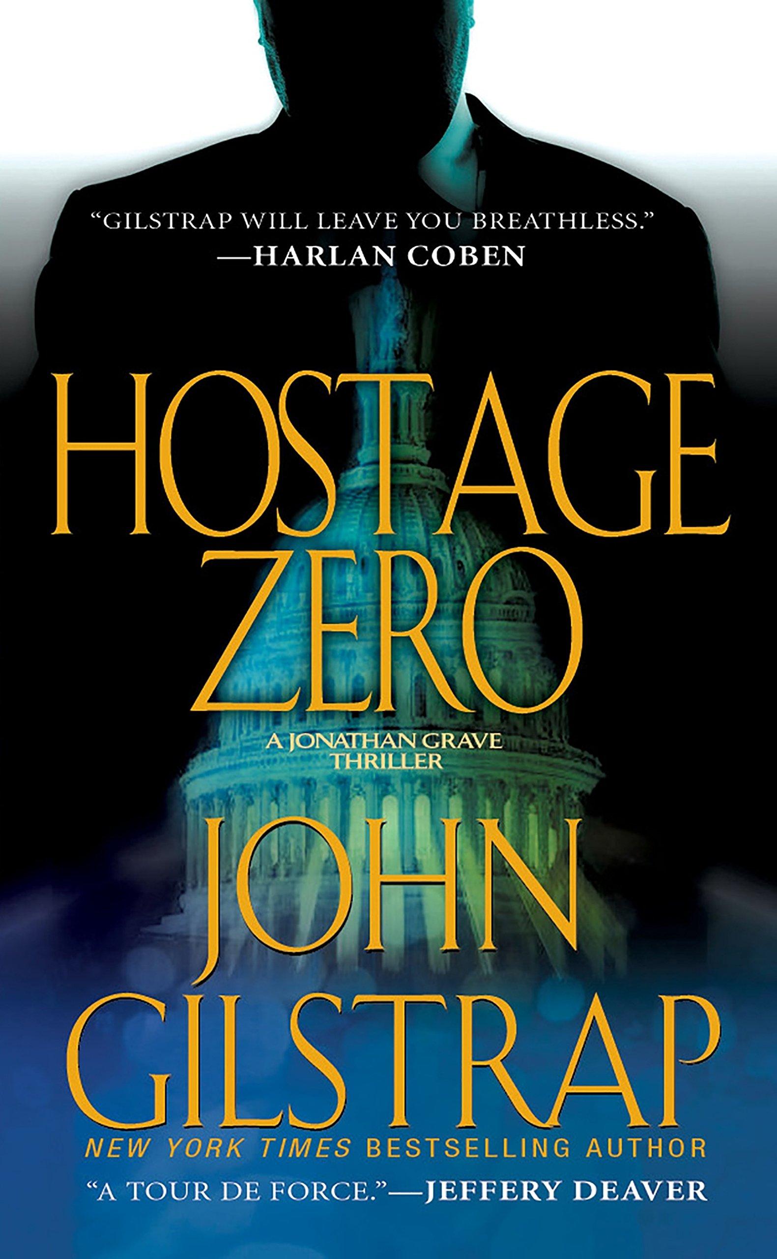 Amazon.com: Hostage Zero (A Jonathan Grave Thriller) (9780786032259): John  Gilstrap: Books