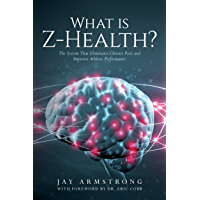 What is Z-Health?: The System That Eliminates Chronic Pain and Improves Athletic Performance (English Edition)