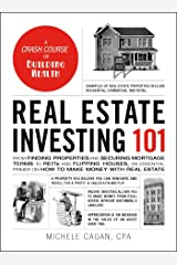 Real Estate Investing 101: From Finding Properties and Securing Mortgage Terms to REITs and Flipping Houses, an Essential Primer on How to Make Money with Real Estate (Adams 101) Hardcover