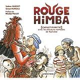 Rouge Himba, carnet d'amitié avec les éleveurs nomades de Namibie