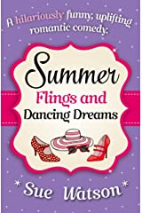 Summer Flings and Dancing Dreams: A hilariously funny, uplifting romantic comedy Kindle Edition
