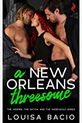 A New Orleans Threesome (The Vampire, the Witch, and the Werewolf Book 1) Kindle Edition