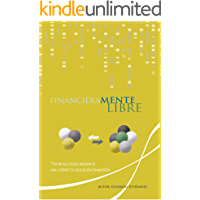 FinancieraMENTE libre: Ten resultados mediante una correcta educación financiera