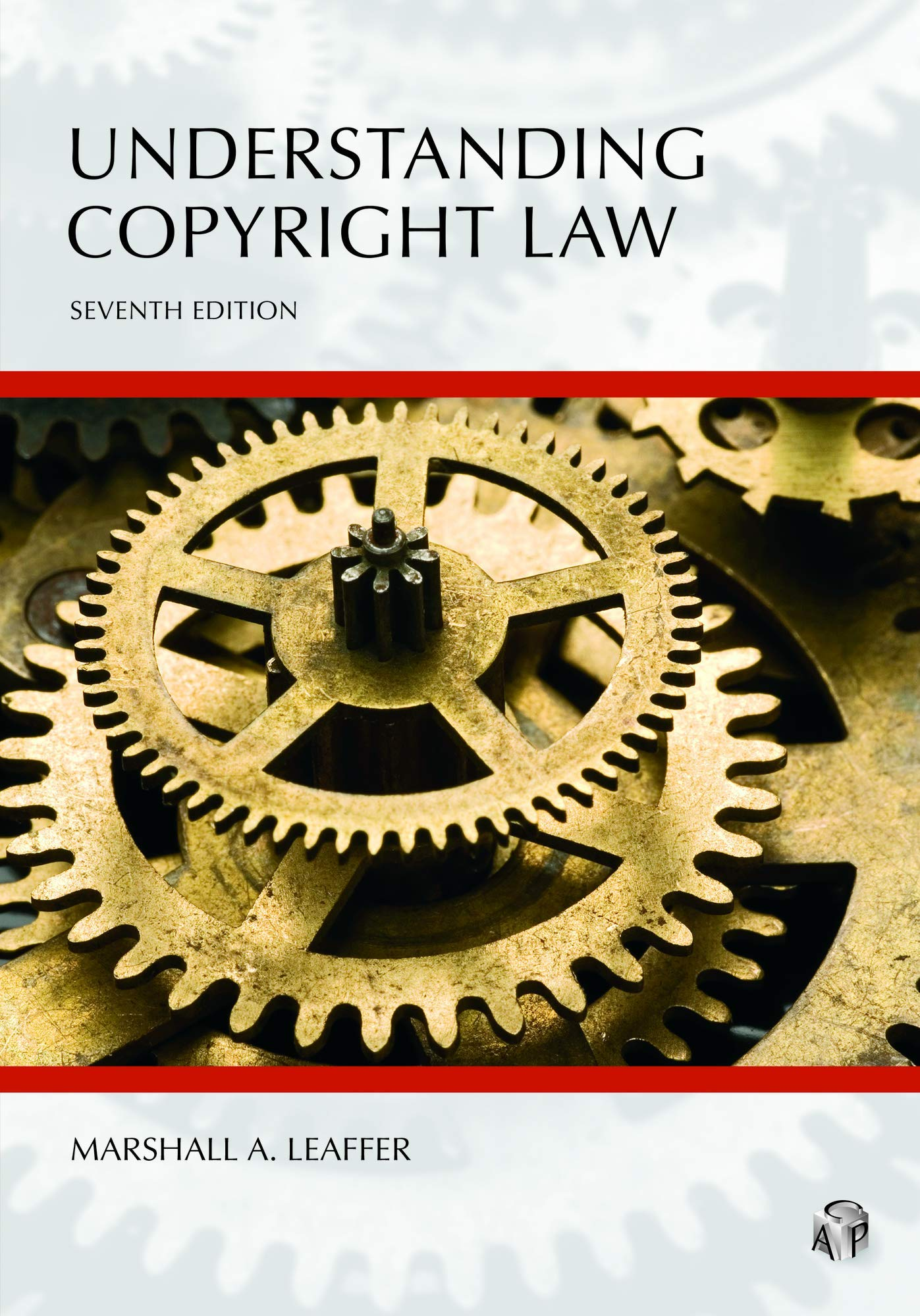 Understanding Copyright Law, Seventh Edition by Carolina Academic Press