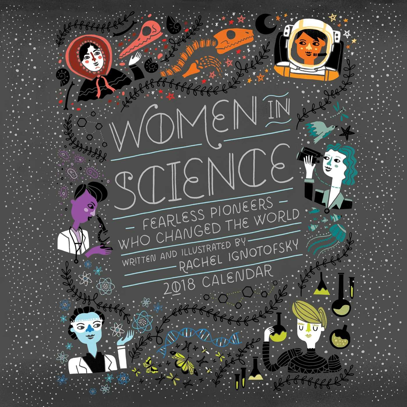 women in science 2018 wall calendar fearless pioneers who changed the world