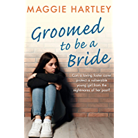 Groomed to be a Bride (A Maggie Hartley Foster Carer Story)