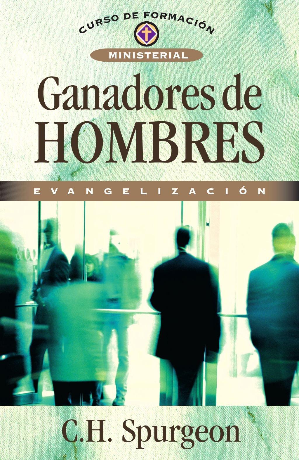 Ganadores De Hombres: Amazon.es: C. H. Spurgeon: Libros