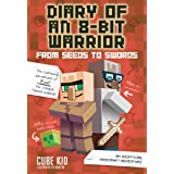 Diary of an 8-Bit Warrior: From Seeds to Swords: An Unofficial Minecraft Adventure (Volume 2)