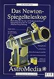 Das Newton-Spiegelteleskop: Kartonbausatz für ein voll funktionstüchtiges Spiegelteleskop mit 3 Okularen für 9 - 30 fache Vergrößerung