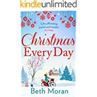 Christmas Every Day: The perfect uplifting festive read for Christmas 2019